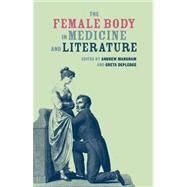 The Female Body in Medicine and Literature by Mangham, Andrew; Depledge, Greta, 9781846318528