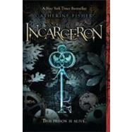 Incarceron by Fisher, Catherine, 9780142418529