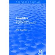 Linguistica (Routledge Revivals): Selected Papers in English, French and German by Jespersen; Otto, 9781138908529