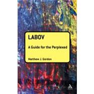 Labov: A Guide for the Perplexed by Gordon, Matthew J., 9781441158529