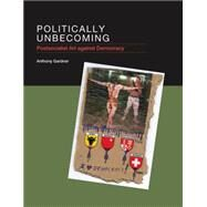 Politically Unbecoming by Gardner, Anthony, 9780262028530