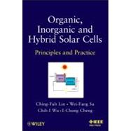 Organic, Inorganic and Hybrid Solar Cells : Principles and Practice