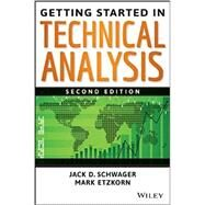 Getting Started in Technical Analysis by Schwager, Jack D.; Etzkorn, Mark, 9781118858530