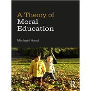A Theory of Moral Education by Hand; Michael, 9781138898530