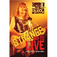 Strange Way to Live by Dixon, Carl, 9781459728530
