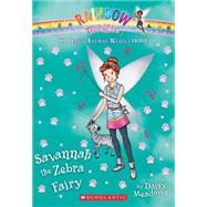 Savannah the Zebra Fairy (The Baby Animal Rescue Faires #4) A Rainbow Magic Book by Meadows, Daisy, 9780545708531