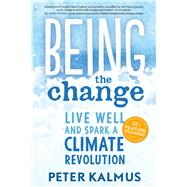 Being the Change by Kalmus, Peter, 9780865718531
