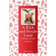 A Rich and Fertile Land by Kraig, Bruce, 9781780238531