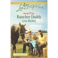 Rancher Daddy by Richer, Lois, 9780373818532