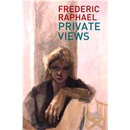 Private Views by Raphael, Frederic, 9780720618532