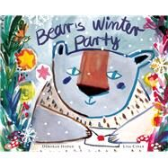 Bear's Winter Party by Hodge, Deborah; Cinar, Lisa, 9781554988532