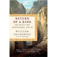 Return of a King by DALRYMPLE, WILLIAM, 9780307948533