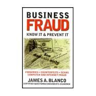 Business Fraud: Know It & Prevent It by Blanco, James A.; Evans, Dave; Adkins, Jennifer; Blanco, James A., 9780966608533