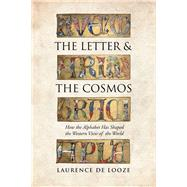 The Letter and the Cosmos by De Looze, Laurence, 9781442628533