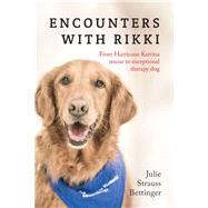 Encounters With Rikki by Bettinger, Julie Strauss, 9781941758533