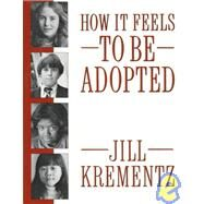How It Feels to Be Adopted by KREMENTZ, JILL, 9780394758534