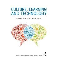 Culture, Learning, and Technology: Research and Practice by Benson; Angela D., 9781138928534