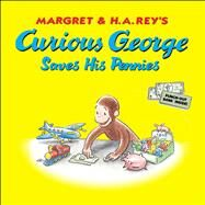 Curious George Saves His Pennies by Perez, Monica; Young, Mary O'Keefe, 9780547818535