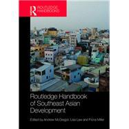 Routledge Handbook of Southeast Asian Development by McGregor; Andrew, 9781138848535