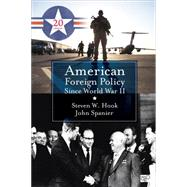 American Foreign Policy Since World War II by Hook, Steven W.; Spanier, John, 9781483368535