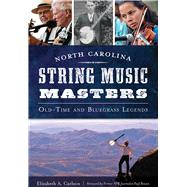 North Carolina String Music Masters by Carlson, Elizabeth A.; Brown, Paul, 9781609498535