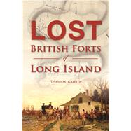 Lost British Forts of Long Island by Griffin, David M., 9781625858535