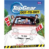 Top Gear Dot-to-dot: The Best Dot-to-dot Book in the World! by Bbc Books, 9781849908535
