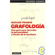 Grafologia/ Graphology: Una guia para describir la personalidad a traves de la escritura / A guide to describe personality through  writing by Priante, Matilde, 9788449318535