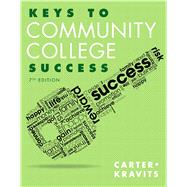 Keys to Community College Success by Carter, Carol J.; Kravits, Sarah Lyman, 9780321918536
