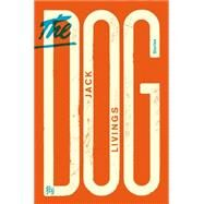 The Dog Stories by Livings, Jack, 9780374178536