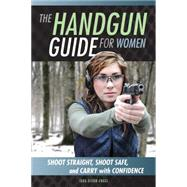 The Handgun Guide for Women by Engel, Tara Dixon, 9780760348536