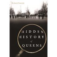 Hidden History of Queens by Panchyk, Richard, 9781467138536