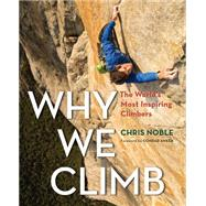 Why We Climb by Noble, Chris, 9781493018536
