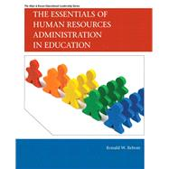 The Essentials of Human Resources Administration in Education by Rebore, Ronald W., 9780137008537