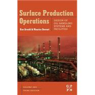 Surface Production Operations, Volume 1 by Stewart; Arnold, 9780750678537