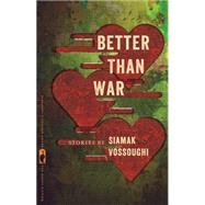 Better Than War by Vossoughi, Siamak, 9780820348537