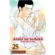Kimi ni Todoke: From Me to You, Vol. 25 by Shiina, Karuho, 9781421588537