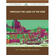 Through the Land of the Serb by Durham, M. E., 9781486488537