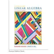 Elementary Linear Algebra with Applications (Classic Version) by Kolman, Bernard; Hill, David, 9780134718538