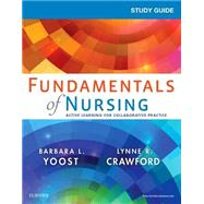Study Guide for Fundamentals of Nursing: Active Learning for Collaborative Practice by Yoost, Barbara L., 9780323358538