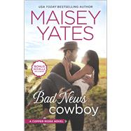 Bad News Cowboy Shoulda Been a Cowboy by Yates, Maisey, 9780373788538