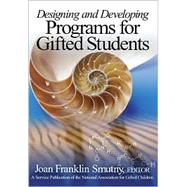 Designing and Developing Programs for Gifted Students by Joan Franklin Smutny, 9780761938538