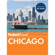 Fodor's Chicago by FODOR'S TRAVEL GUIDES, 9781101878538
