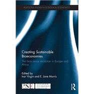 Creating Sustainable Bioeconomies: The Bioscience Revolution in Europe and Africa by Virgin; Ivar, 9781138818538