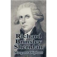 Richard Brinsley Sheridan by Oliphant, Margaret Wilson, 9781410208538