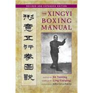 The Xingyi Boxing Manual, Revised and Expanded Edition by YUNTING, JINGROSCHWITZ, JOHN, 9781583948538