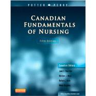 Canadian Fundamentals of Nursing by Patricia Potter, Anne Perry, Janet Ross-Kerr, Marilynn Wood, Barbara Astle, Wendy Duggleby, 9781926648538