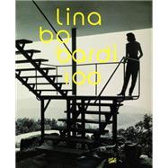 Lina Bo Bardi 100 by Lepik, Andres; Bader, Vera Simone; Anelli, Renato; Carboncini, Anna; Correia, Marina, 9783775738538