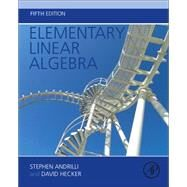 Elementary Linear Algebra by Andrilli, Stephen; Hecker, David, 9780128008539