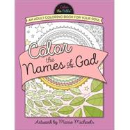 Color the Names of God by Michaels, Marie, 9780736968539